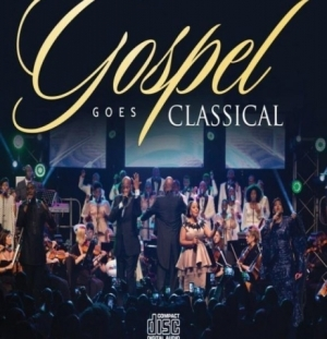 Gospel Goes Classical (Recorded Live at Carnival City SA) BY Ntokozo Mbambo